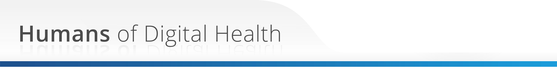 Humans of Digital Health