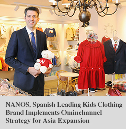NANOS, Spanish Leading Kids Clothing Brand Implements Ominchannel Strategy for Asia Expansion