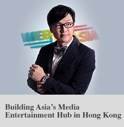 Building Asia's Media Entertainment Hub in Hong Kong